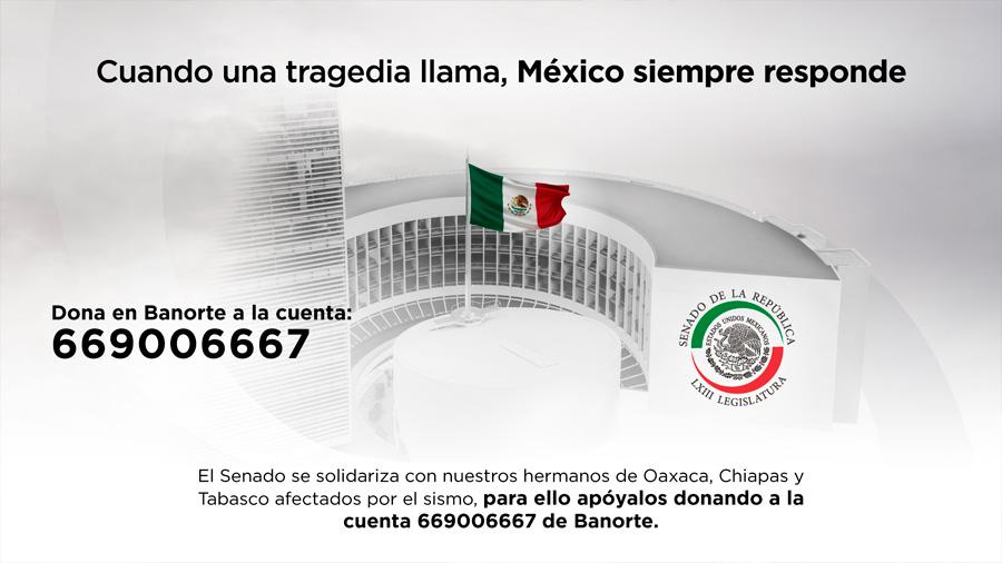 Abre Senado cuenta en Banorte para apoyar a damnificados por el sismo en Oaxaca, Chiapas y Tabasco