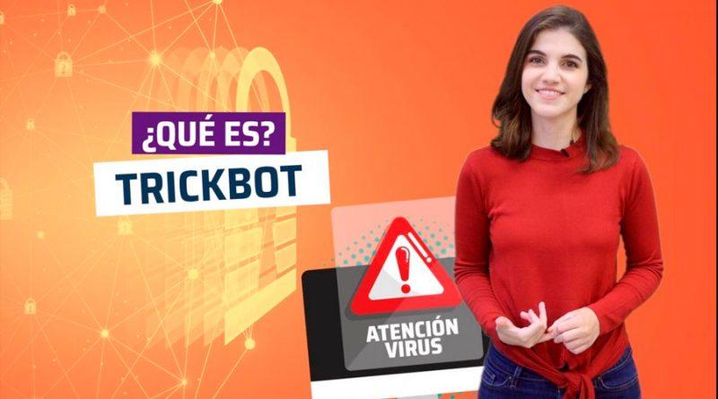 ¿Qué es Trickbot y cómo funciona una de las principales redes de ciberataques?